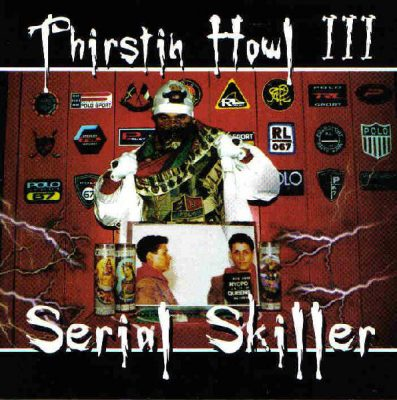 Thirstin Howl III – Serial Skiller (CD) (2001) (FLAC + 320 kbps)