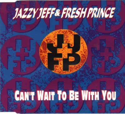 DJ Jazzy Jeff & The Fresh Prince – Can't Wait To Be With You (CDS) (1993) (320 kbps)