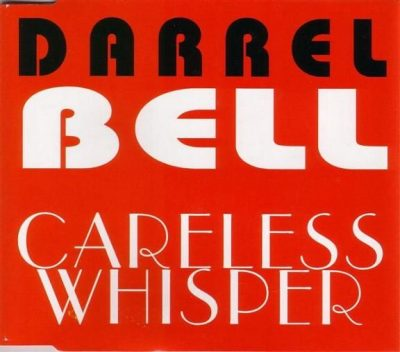 Darrel Bell – Careless Whisper (CDS) (1993) (FLAC + 320 kbps)
