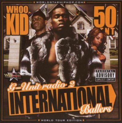 DJ Whoo Kid & 50 Cent – G-Unit Radio Part 2: International Ballers (CD) (2003) (FLAC + 320 kbps)