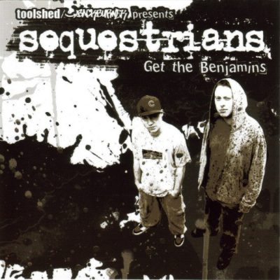 Sequestrians – Get The Benjamins (CD) (2005) (FLAC + 320 kbps)