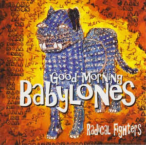 Good Morning Babylones – Radical Fighters (CD) (1997) (FLAC + 320 kbps)