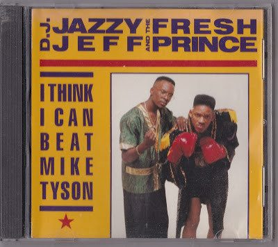 DJ Jazzy Jeff & The Fresh Prince – I Think I Can Beat Mike Tyson (Promo CDS) (1989) (320 kbps)