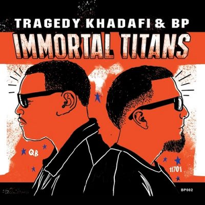 Tragedy Khadafi & BP – Immortal Titans (WEB) (2018) (320 kbps)