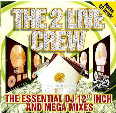 "2 Live Crew – The 2 Live Crew: The Essential DJ 12"" Inch And Mega Mixes (CD) (2002) (FLAC + 320 kbps)"