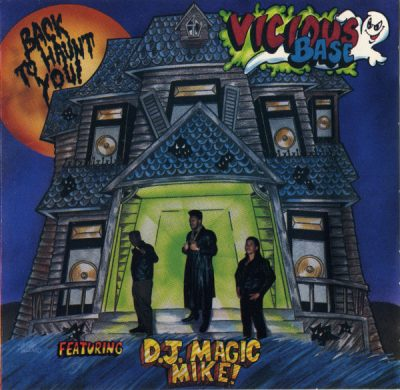 Vicious Base Featuring D.J. Magic Mike – Back To Haunt You (CD) (1991) (FLAC + 320 kbps)