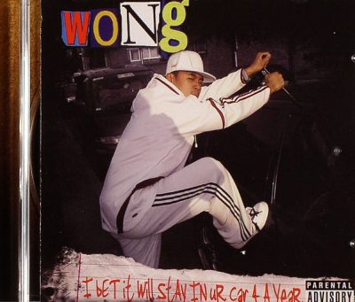 Wong – I Bet It Will Stay In Ur Car 4 A Year (CD) (2007) (FLAC + 320 kbps)
