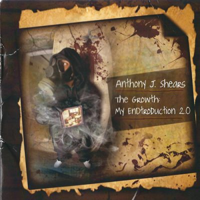 Anthony J. Shears – The Growth: My ENDtroduction 2.0 (CD) (2012) (FLAC + 320 kbps)