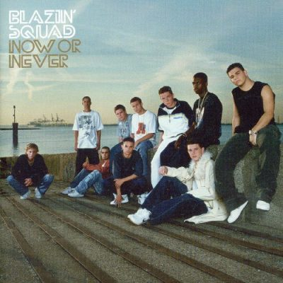 Blazin' Squad – Now Or Never (CD) (2003) (FLAC + 320 kbps)
