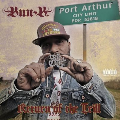 Bun B – Return Of The Trill (WEB) (2018) (FLAC + 320 kbps)