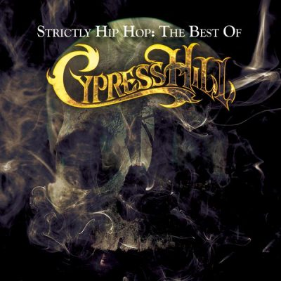 Cypress Hill – Strictly Hip Hop: The Best Of Cypress Hill (WEB) (2010) (FLAC + 320 kbps)
