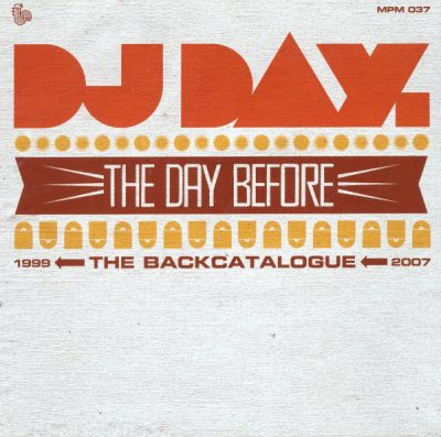 DJ Day – The Day Before (CD) (2007) (FLAC + 320 kbps)