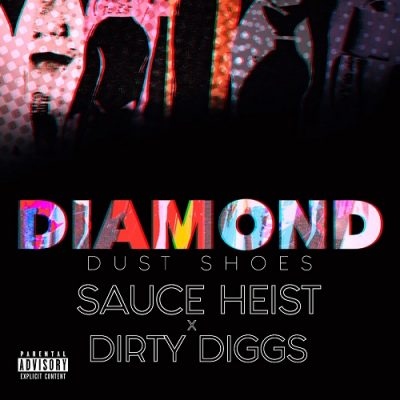 Sauce Heist & DirtyDiggs – Diamond Dust Shoes (WEB) (2018) (320 kbps)