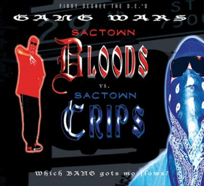 First Degree The D.E. – Gang Wars, Sactown Bloods And Crips (CD) (2005) (FLAC + 320 kbps)