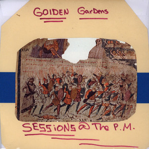 Sessions @ The P.M. – Golden Gardens (Vinyl) (2013) (FLAC + 320 kbps)