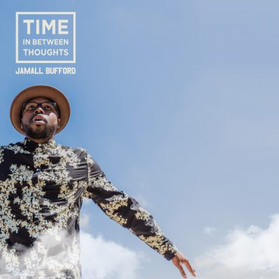 Jamall Bufford – Time In Between Thoughts (WEB) (2018) (320 kbps)
