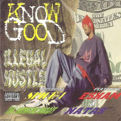 Know Good – Illegal Hustle (CD) (1998) (FLAC + 320 kbps)