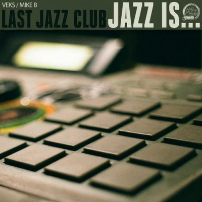 Last Jazz Club – Jazz Is… (WEB) (2018) (320 kbps)