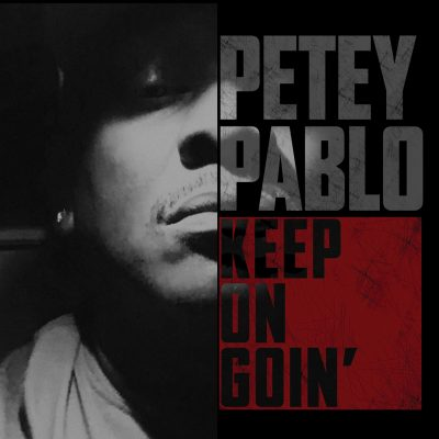 Petey Pablo – Keep On Goin' (WEB) (2018) (320 kbps)