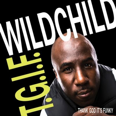 Wildchild – T.G.I.F. (Thank God It's Funky) (WEB) (2014) (FLAC + 320 kbps)