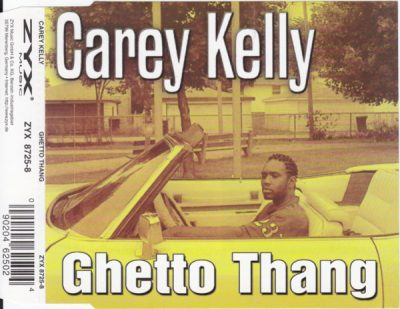 Carey Kelly – Ghetto Thang (CDS) (1997) (FLAC + 320 kbps)