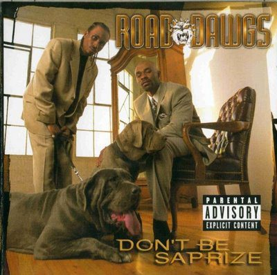 Road Dawgs – Don't Be Saprize (CD) (1999) (FLAC + 320 kbps)