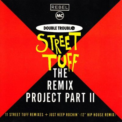 Double Trouble & Rebel MC ‎- Street Tuff (The Remix Project Part II) (CD) (1989) (FLAC + 320 kbps)