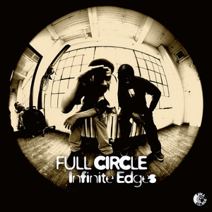 Full Circle – Infinite Edges (Vinyl Reissue) (2014-2017) (FLAC + 320 kbps)