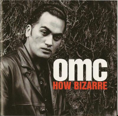 OMC – How Bizarre (CD) (1996) (FLAC + 320 kbps)