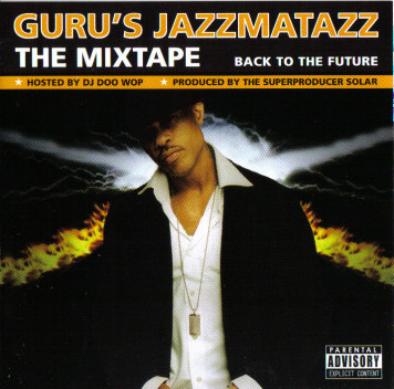 Guru – Jazzmatazz The Mixtape: Back To The Future (CD) (2008) (FLAC + 320 kbps)