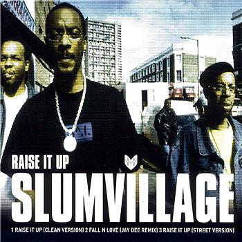Slum Village – Raise It Up (CDS) (2000) (FLAC + 320 kbps)