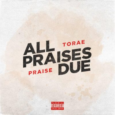 Torae & Praise – All Praises Due EP (2018) (320 kbps)