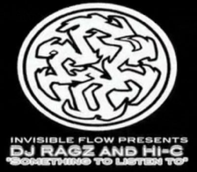 Invisible Flow Presents DJ Ragz & DJ Hi-C – Something To Listen To (CD) (2001) (FLAC + 320 kbps)