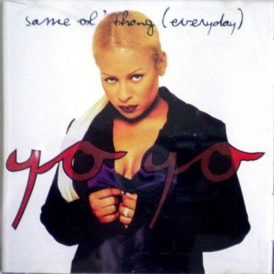 Yo-Yo – Same Ol' Thang (Everyday) (CDS) (1996) (FLAC + 320 kbps)
