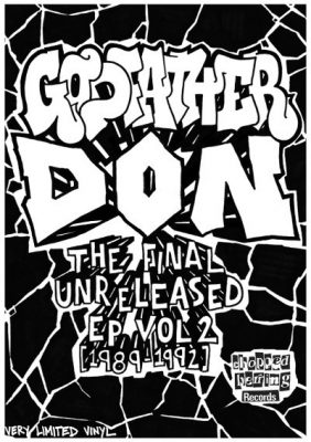 Godfather Don ‎- The Final Unreleased EP Vol. 2 1989-1992 (Vinyl) (2016) (FLAC + 320 kbps)
