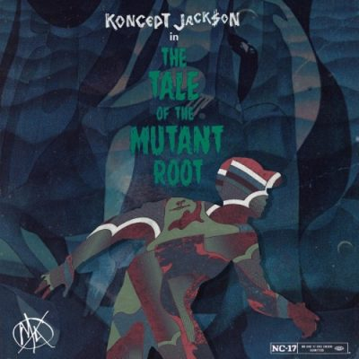 Koncept Jack$on – The Tale Of The Mutant Root (WEB) (2018) (320 kbps)