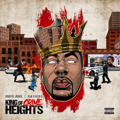 Ruste Juxx & Raticus – King Of Crime Heights (WEB) (2018) (FLAC + 320 kbps)