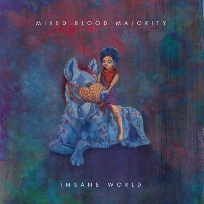 Mixed Blood Majority – Insane World (WEB) (2015) (FLAC + 320 kbps)