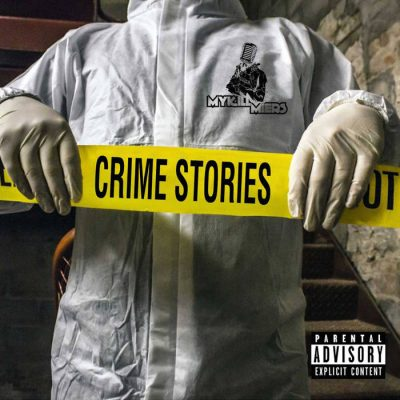 Mykill Miers – Crime Stories EP (WEB) (2018) (320 kbps)