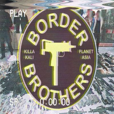 Planet Asia & Killa Kali – Border Brothers (WEB) (2018) (FLAC + 320 kbps)