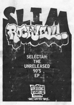 S.L.I.M. Rockwell ‎- Selectah: The Unreleased 90's EP (Vinyl) (2016) (FLAC + 320 kbps)