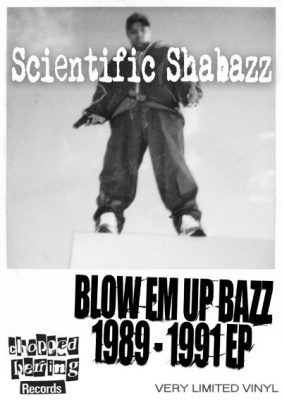 Scientific Shabazz ‎- Blow Em Up Bazz 1989-1991 Demos EP (Vinyl) (2015) (FLAC + 320 kbps)