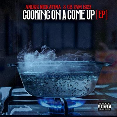 Andre Nickatina & CB Fam Bizz – Cooking On A Come Up (WEB) (2019) (320 kbps)