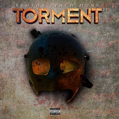 Brotha Lynch Hung – Torment EP (WEB) (2019) (320 kbps)