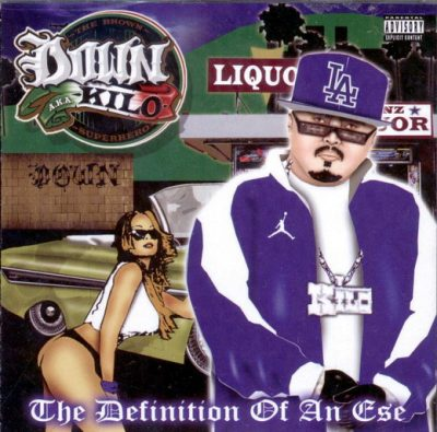 "Down A.K.A. ""Kilo"" – The Definition Of An Ese (WEB) (2007) (320 kbps)"