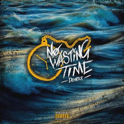 Demrick – No Wasting Time EP (WEB) (2019) (320 kbps)