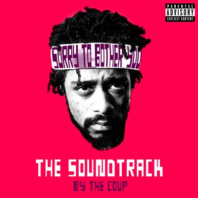 The Coup – Sorry To Bother You: The Soundtrack (WEB) (2018) (FLAC + 320 kbps)