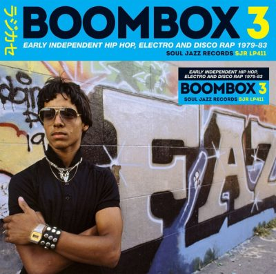 VA – Boombox 3: Early Independent Hip Hop, Electro And Disco Rap 1979-83 (WEB) (2018) (FLAC + 320 kbps)
