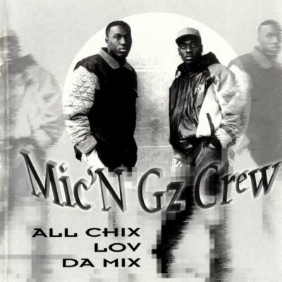 Mic'N Gz Crew – All Chix Lov Da Mix (WEB) (1993) (320 kbps)