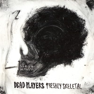 Dead Players – Freshly Skeletal (WEB) (2015) (320 kbps)
